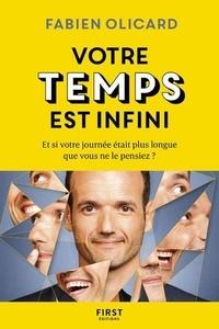 Fabien Olicard - Votre temps est infini - Et si votre journée était plus longue que vous ne le pensiez ?.