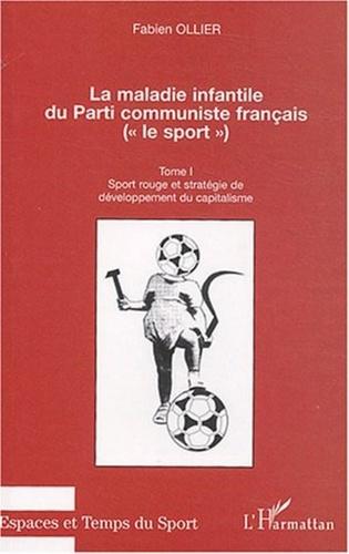 Fabien Ollier - La maladie infantile du Parti Communiste Français - Tome 1, Sport rouge et stratégie de développement du capitalisme.