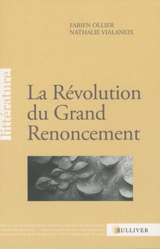 Fabien Ollier et Nathalie Vialaneix - La Révolution du Grand Renoncement.