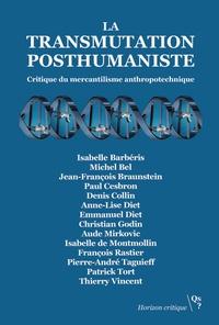Fabien Ollier - La transmutation posthumaniste - Critique du mercantilisme anthropotechnique.