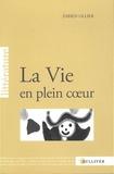 Fabien Ollier - La Vie en plein coeur.