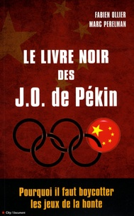 Fabien Ollier et Marc Perelman - Le livre noir des JO de Pékin.