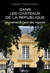 Téléchargement gratuit de livre textile Dans les châteaux de la République  - Le pouvoir à l'abri des regards 9791021022744