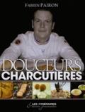 Fabien Pairon - Douceurs charcutières.