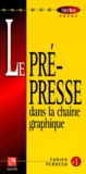 Fabien Perucca - LE PRE-PRESSE DANS LA CHAINE GRAPHIQUE.