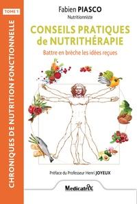 Fabien Piasco - Conseils pratiques de nutrithérapie - Battre en brèche les idées reçues.