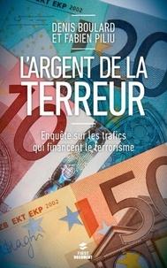 Fabien Piliu et Denis Boulard - L'argent de la terreur.