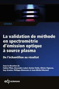 Fabien Pilon et Alexandre Labet - La validation de méthode en spectrométrie d'émission optique à source plasma - De l'échantillon au résultat.