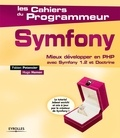 Fabien Potencier et Hugo Hamon - Symfony - Mieux développer en PHP avec Symfony 1.2 et doctrine.