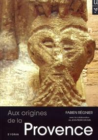 Fabien Régnier - Aux origines de la Provence.