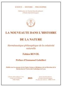 Fabien Revol - La nouveauté dans l'histoire de la nature - Herméneutique philosophique de la créativité naturelle.
