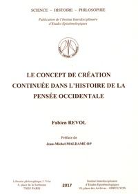Fabien Revol - Le concept de création continuée dans l'histoire de la pensée occidentale.