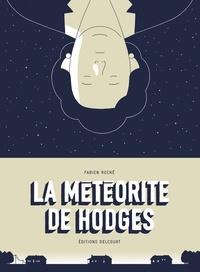 Fabien Roché - La Météorite de Hodges.