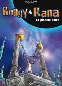 Fabien Rypert - Boogy & Rana Tome 7 : La planète noire.