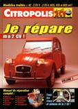 Fabien Sabatès et  Collectif - Je répare ma 2 CV ! - Tome 1, Modèles traités : AZ, 2 CV 4, 2 CV 6 (425, 435 et 602 cm3).