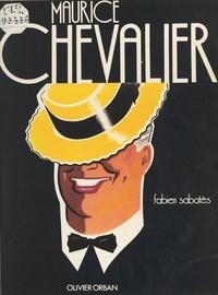 Fabien Sabatès et Charles Kiffer - Maurice Chevalier.