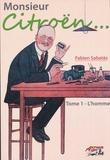 Fabien Sabatès - Monsieur Citroën... - Tome 1, L'homme.