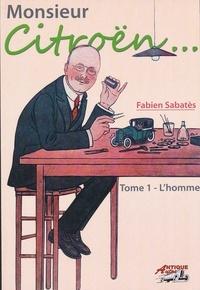 Monsieur Citroën... - Tome 1, Lhomme.pdf