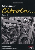 Fabien Sabatès - Monsieur Citroën... - Tome 3, Engrenages - Automobiles Mors.