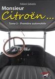 Fabien Sabatès - Monsieur Citroën... - Tome 5, Première automobile.