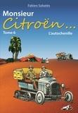 Fabien Sabatès - Monsieur Citroën... - Tome 6, L'autochenille.