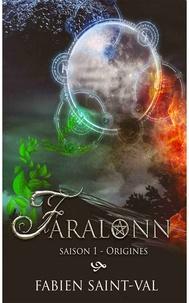 Fabien Saint-Val - Faralonn Saison 1 : Origines.
