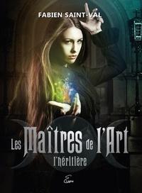 Fabien Saint-Val - Les Maîtres de l'Art  : Les Maîtres de l'Art - L'héritière.
