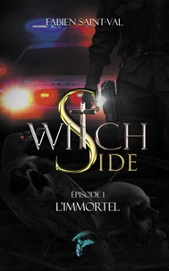 Fabien Saint-Val - Witch Side Tome 1 : L'immortel.
