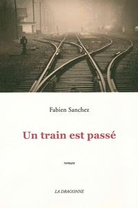 Fabien Sanchez - Un train est passé.