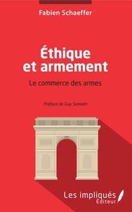 Fabien Schaeffer - Ethique et armement - Le commerce des armes.