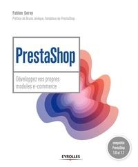 Fabien Serny - Prestashop : développer ses propres modules e-commerce.