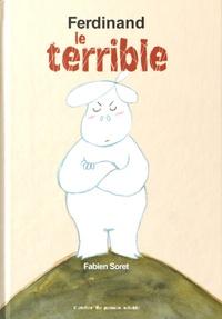 Fabien Soret - Ferdinand le terrible.