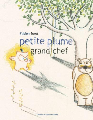 Fabien Soret - Petite Plume grand chef.