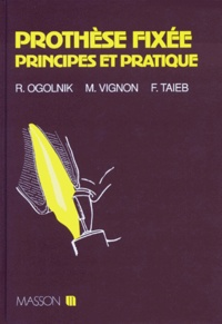 Fabien Taïeb et Michel Vignon - Prothèse fixée - Principes et pratique.