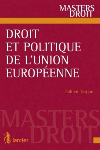 Fabien Terpan - Droit et politique de l'Union européenne.