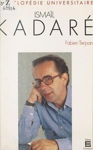 Fabien Terpan - Ismaïl Kadaré.