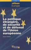 Fabien Terpan - La politique étrangère de sécurité et de défense de l'Union européenne.