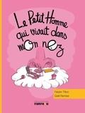 Fabien Tillon et Gaël Remise - Le petit homme qui vivait dans mon nez.