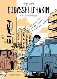 Fabien Toulmé - L'Odyssée d'Hakim T01 - De la Syrie à la Turquie.