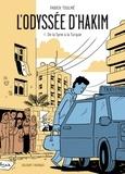 Fabien Toulmé - L'Odyssée d'Hakim Tome 1 : De la Syrie à la Turquie.