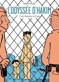 Fabien Toulmé - L'Odyssée d'Hakim Tome 3 : De la Macédoine à la France.