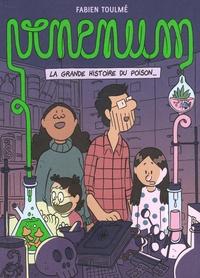 Fabien Toulmé - Venenum - La grande histoire du poison.