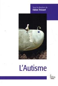 Fabien Trécourt - L'autisme.