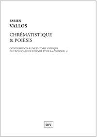 Fabien Vallos - Chrématistique & poièsis.