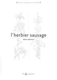 Fabien Vehlmann - L'Herbier sauvage T01.