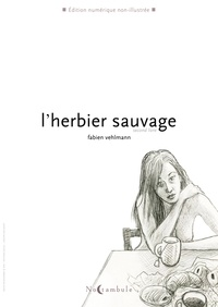 Fabien Vehlmann - L'Herbier sauvage T02.