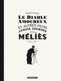 Fabien Vehlmann et Frantz Duchazeau - Le diable amoureux et autres films jamais tournés par Méliès.