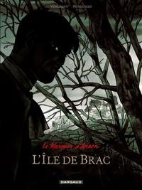 Fabien Vehlmann et Matthieu Bonhomme - Le Marquis d'Anaon Tome 1 : L'Ile de Brac.