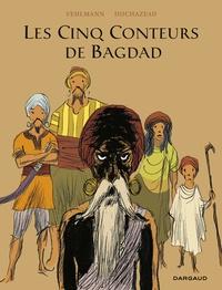 Fabien Vehlmann et Frantz Duchazeau - Les Cinq Conteurs de Bagdad.