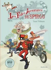 Fabien Vehlmann et  Yoann - Spirou et Fantasio Hors-série : Les folles aventures de Spirou.